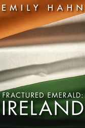 Fractured Emerald: Ireland