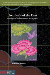 The Ideals of the East by Kakuzo Okakura