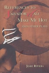 References to Salvador Dalí Make Me Hot and Other by José Rivera
