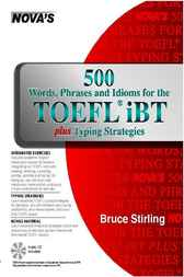 500 Words, Phrases, Idioms for the TOEFL iBT plus Typing Strategies by Bruce Sterling