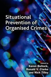 Situational Prevention of Organised Crimes by Ronald V. Clarke
