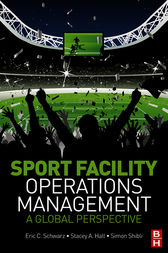 Sport Facility Operations Management by Stacey A. Hall