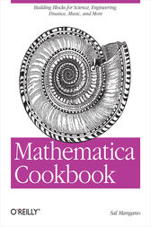 Mathematica Cookbook by Sal Mangano
