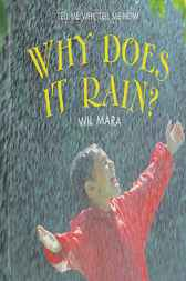 Why Does it Rain? by Wil Mara