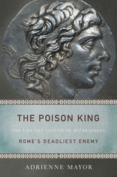 The Poison King by Adrienne Mayor