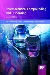 Pharmaceutical Compounding and Dispensing by John F Marriott