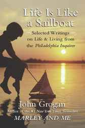 Life is Like a Sailboat by John Grogan