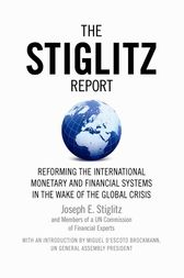 The Stiglitz Report by Joseph E. Stiglitz