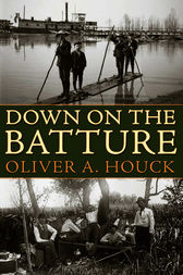 Down on the Batture by Oliver A. Houck
