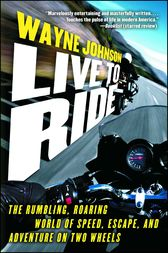 Live to Ride by Wayne Johnson