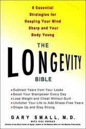 The Longevity Bible by Gary Small