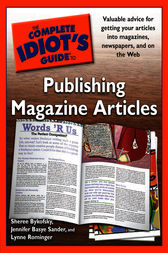 The Complete Idiot's Guide to Publishing Magazine Articles by Jennifer Basye Sander