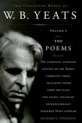 The Collected Works of W.B. Yeats Volume I: The Poems by Richard J. Finneran