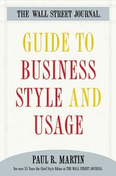 The Wall Street Journal Guide to Business Style and Us by Paul Martin