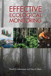 Effective Ecological Monitoring by David B Lindenmayer