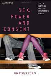 Sex, Power and Consent by Anastasia Powell