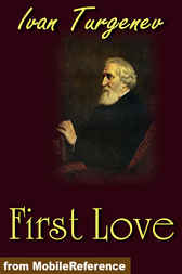 first love by ivan turgenev First love, and other stories by ivan turgenev turgenev (1818-83) was a russian novelist, short story writer, poet, playwright and popularizer of russian literature in the west his first major publication, a short story collection entitled a sportsman's sketches (1852) was a milestone in russian realism, and his novel fathers and sons (1862 .