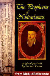 The Prophecies of Nostradamus by Nostradamus