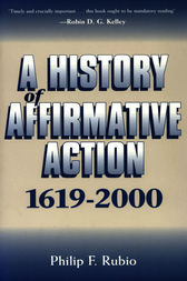 A History of Affirmative Action, 1619-2000 by Philip F. Rubio