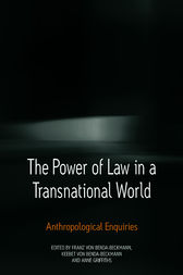 The Power of Law in a Transnational World by Keebet von Benda-Beckmann