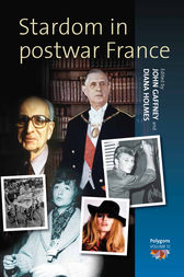 Stardom in Postwar France by John Gaffney