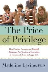 The Price of Privilege by Madeline Levine