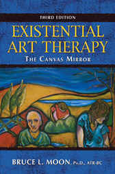 Existential Art Therapy by Bruce L. Moon