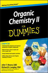 Organic Chemistry II For Dummies by John T. Moore