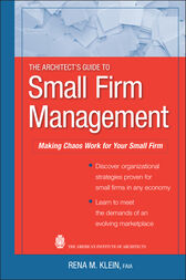 The Architect's Guide to Small Firm Management by Rena M. Klein