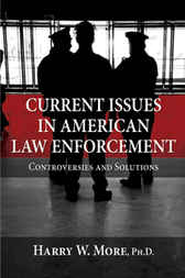Current Issues in American Law Enforcement by Harry W. More