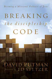 Breaking the Discipleship Code by David Putman