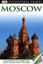 DK Eyewitness Travel Guide: Moscow by DK Publishing
