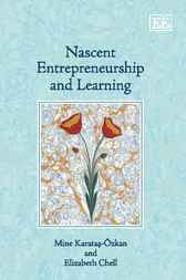 Nascent Entrepreneurship and Learning by Mine Karatas-Ozkan