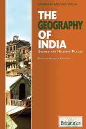 The Geography of India by Britannica Educational Publishing;  Kenneth Pletcher