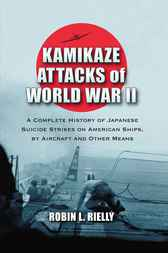 Kamikaze Attacks of World War II by Robin L. Rielly