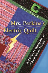 Mrs. Perkins's Electric Quilt by Paul J. Nahin