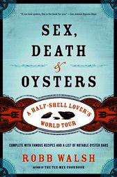 Sex, Death and Oysters by Robb Walsh