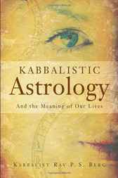 Kabbalistic Astrology by Rav P. S. Berg