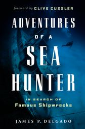 Adventures of a Sea Hunter by James Delgado