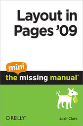 Layout in Pages '09: The Mini Missing Manual by Josh Clark