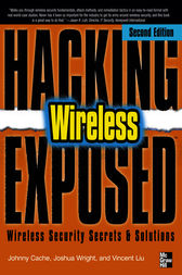 Hacking Exposed Wireless, Second Edition by Johnny Cache