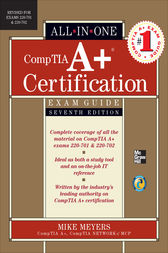 CompTIA A+ Certification All-in-One Exam Guide (Exams 220-701 & 220-702)