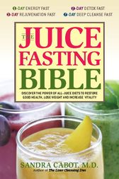 The Juice Fasting Bible by Sandra Cabot