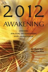 2012 Awakening by Sri Ram Kaa
