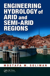 Engineering Hydrology of Arid and Semi-Arid Regions by Mostafa M. Soliman