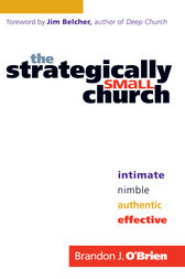 The Strategically Small Church by Brandon J. O'Brien