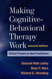 Making Cognitive-Behavioral Therapy Work, Second Edition