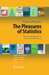The Pleasures of Statistics by Frederick Mosteller