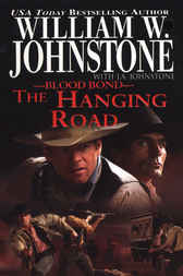 BloodBond: The Hanging Road by William W. Johnstone