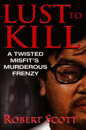Lust To Kill by Robert Scott